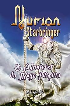 Nurion Starbringer: O Alvorecer do Mago Púrpura por [Gomide, Rodrigo]