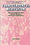 Transcendental Meditation; Maharishi Mahesh Yogi and the Science of Creative Intelligence, Jack Forem, 0525222251