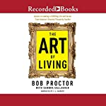 The Art of Living | Bob Proctor,Sandra Gallagher