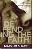 img - for Defending the Faith: Apologetics in Women's Ministry book / textbook / text book