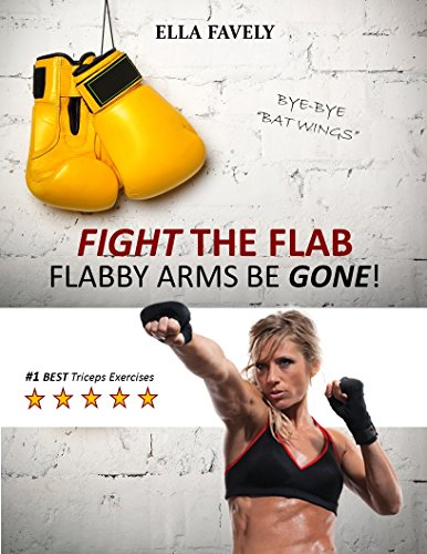 FIGHT THE FLAB!  FLABBY ARMS BE GONE!