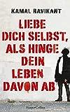 Liebe dich selbst, als hinge dein Leben davon ab (German Edition)