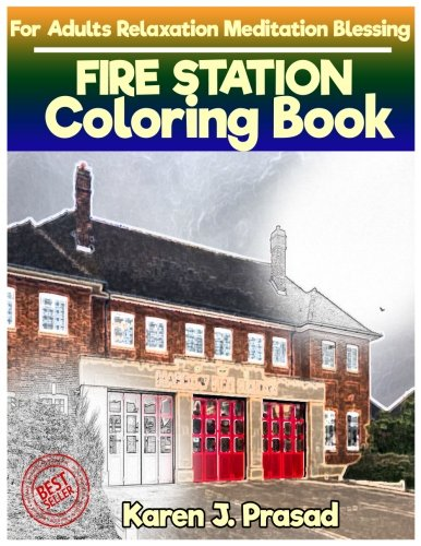 FIRE STATION Coloring book for Adults Relaxation Meditation Blessing: Sketches Coloring Book Grayscale Pictures - Station Coloring Book