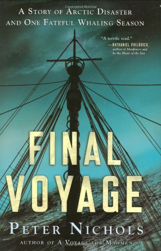 Read Online Final Voyage: A Story of Arctic Disaster and One Fateful Whaling Season ebook