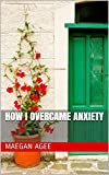 How I overcame Anxiety