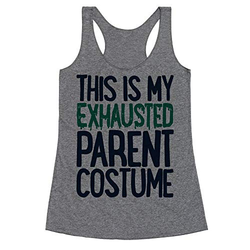 LookHUMAN This is My Exhausted Parent Costume Large Heathered Gray Women's Racerback Tank]()