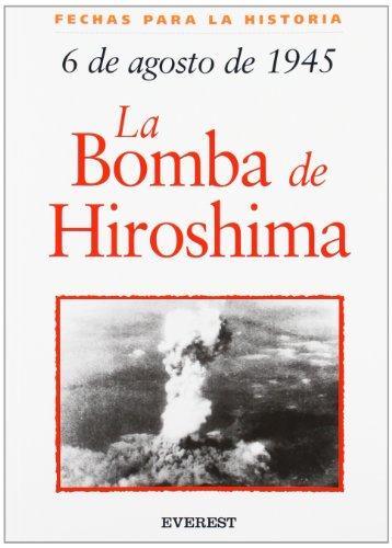 6 de Agosto de 1945: La Bomba de Hiroshima = 6 August 1945: The Bombing of Hiroshima (Fechas Para la Historia) (Spanish Edition) [John Malam] (Tapa Blanda)