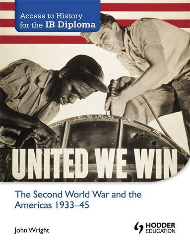 The Second World War and the Americas 1933-45 (Access to History for the Ib Diploma) ebook