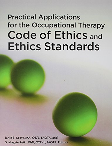 Practical Applications for the Occupational Therapy Code of Ethics and Ethics Standards