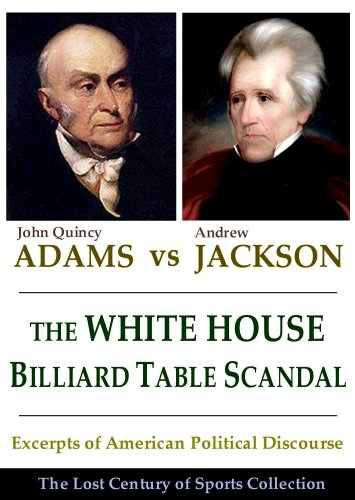 iard Table Scandal: Excerpts of American Political Discourse During the Era of Andrew Jackson and John Quincy Adams (The Lost Century of Sports Collection) ()