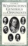 George Washington's Generals and Opponents, George Athan Billias, 030680560X