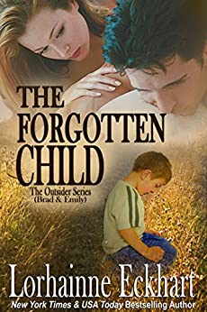 The Forgotten Child (Finding Love ~ The Outsider Series Book 1) by [Eckhart, Lorhainne]