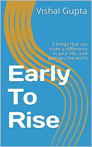 READ Early To Rise: 7 things that can make a difference in your life...and perhaps the world<br />WORD