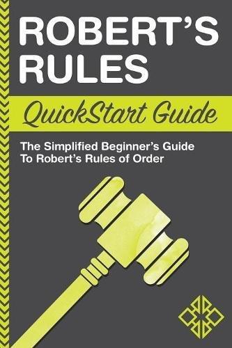 Roberts Rules QuickStart Simplified Beginners