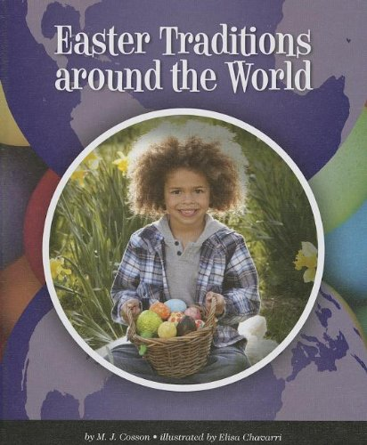 Easter Traditions Around the World (World Traditions)