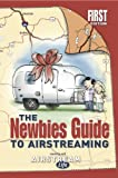 Newbies Guide to Airstreaming, Rich Luhr, 0983345805