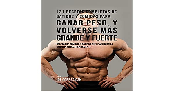 Amazon.com: 121 Recetas Completas de Batidos Y Comidas Para Ganar Peso, y Volverse Más Grande y Fuerte [121 Complete Recipes of Smoothies and Meals to Gain ...