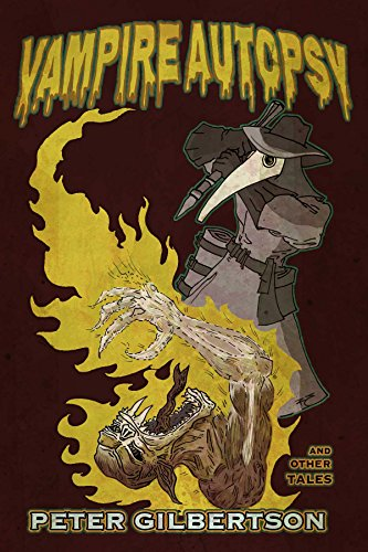 Vampire Autopsy by the Plague Doctor Alexandre Fuller and Other Tales
