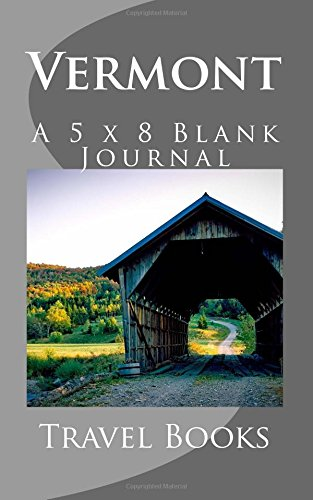 Download Vermont: A 5 x 8 Blank Journal (journals, diary, notebooks) ebook