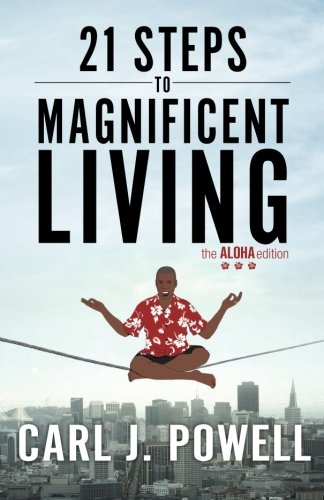 Download 21 Steps to Magnificent Living: An every day guide to FLOW pdf epub