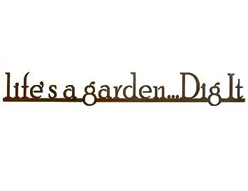 lifes a garden dig it rust metal garden wall art sign - Lifes A Garden Dig It
