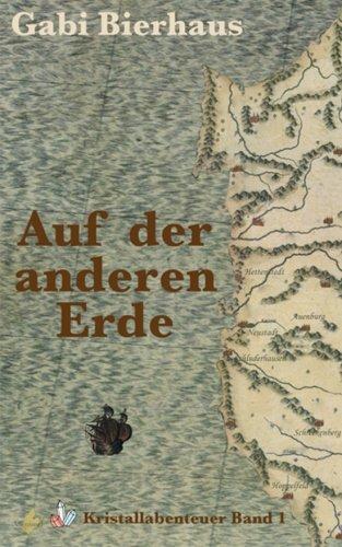 Read Online Auf der anderen Erde (Kristallabenteuer) (Volume 1) (German Edition) ebook