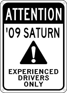 2009 09 SATURN AURA Experienced Drivers Only Sign - 10 x 14 Inches