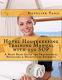 Amazon hotel housekeeping training manual with 150 sop ebook hotel housekeeping training manual with 150 sop by tanji hotelier fandeluxe Choice Image