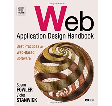 Web Application Design Handbook Best Practices For Web Based Software Interactive Technologies Fowler Susan Stanwick Victor 9781558607521 Amazon Com Books
