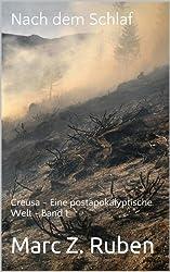 Nach dem Schlaf: Creusa - Eine postapokalyptische Welt - Band 1