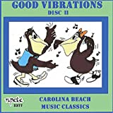 Good Vibrations, Vol. 1 - 14 Carolina Beach Music Classics - Disc 2