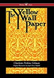 img - for Yellow Wallpaper (Wisehouse Classics - First 1892 Edition, with the Original Illustrations by Joseph Henry Hatfield) (2016) book / textbook / text book