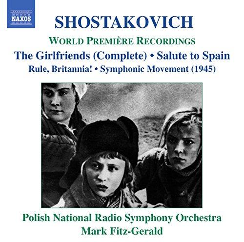 Price comparison product image Shostakovich: The Girlfriends / Rule, Britannia, Op. 28 / Salute to Spain, Op. 44