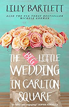 The Big Little Wedding in Carlton Square by [Bartlett, Lilly, Gorman, Michele]