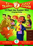 TJ Zaps the Rumor Mill #4: Stopping Gossip