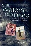 Still Waters Run Deep, Derek Reeves, 0595518079