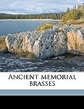 Ancient Memorial Brasses, Edward T. Beaumont, 1177123894