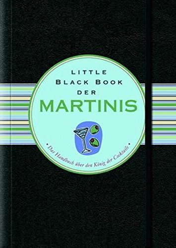 Little Black Book der Martinis (Little Black Books (Deutsche Ausgabe))