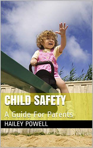 Child Safety: A Guide For Parents