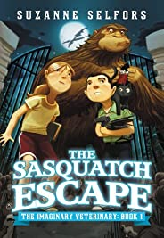 The Sasquatch Escape (The Imaginary Veterinary Book 1)