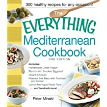 The Everything Mediterranean Cookbook: Includes Homemade Greek Yogurt, Risotto with Smoked Eggplant,: Written by Peter Minaki, 2013 Edition, (2nd Edition) Publisher: Adams Media [Paperback]