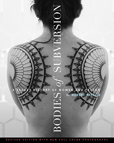 Bodies of Subversion: A Secret History of Women and Tattoo 3rd Edition