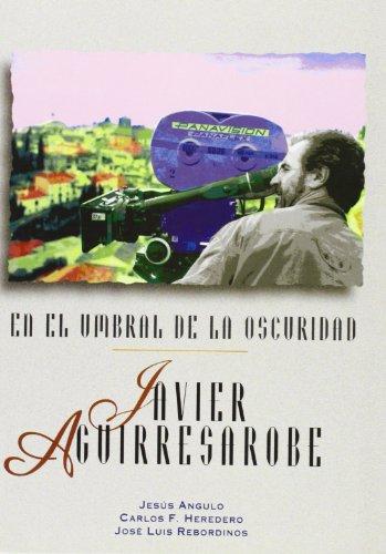 Descargar Libro En El Umbral De La Oscuridad. Javier Aguirresarobe Jesus Angulo