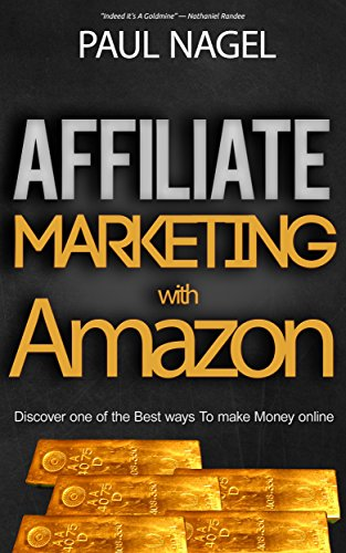 Affiliate Marketing with Amazon: How to make a full-time income with the Amazon Affiliate Program