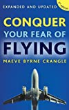 Conquer Your Fear of Flying, Maeve Byrne-Crangle, 0717147436