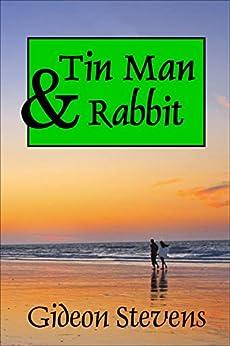 Tin Man and Rabbit by [Stevens, Gideon]
