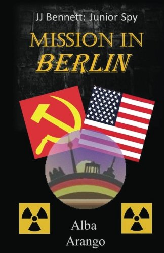 Download Mission in Berlin (JJ Bennett: Junior Spy) (Volume 3) ebook
