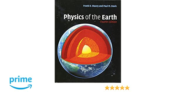 Physics of the earth frank d stacey paul m davis physics of the earth frank d stacey paul m davis 9780521873628 amazon books fandeluxe Choice Image