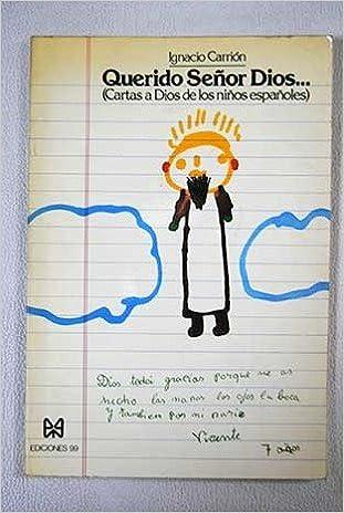 Querido señor Dios: (cartas de los niños españoles a Dios ...