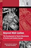 img - for Beyond NGO-ization: The Development of Social Movements in Central and Eastern Europe (Mobilization Series on Social Movements, Protest, and Cultur) book / textbook / text book